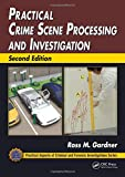 Practical crime scene processing and investigation /