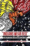 Indians Wear Red : Colonialism, Resistance, and Aboriginal Street Gangs /