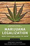 Marijuana Legalization: What Everyone Needs to Know® /
