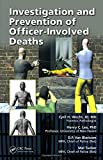 Investigation and prevention of officer-involved deaths /