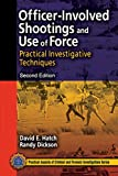 Officer-involved shootings and use of force : practical investigative techniques /