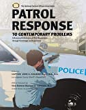 Patrol response to contemporary problems : enhancing performance of first responders through knowledge and experience /
