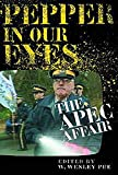 Pepper in our eyes : the APEC affair /