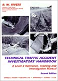 Technical traffic accident investigators' handbook : a level 3 reference, training, and investigation manual /
